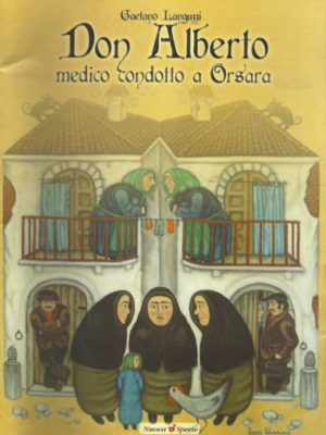 Don Alberto. Medico condotto a Orsara - Gaetano Languzzi