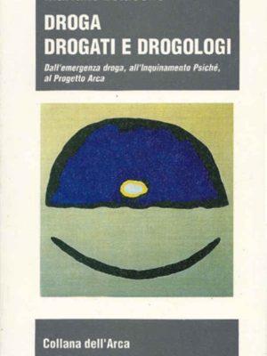 Droga Drogati e Drogologi - Mariano Loiacono