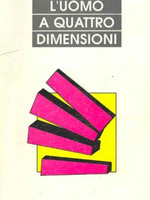 L'Uomo a quattro dimensioni - Mariano Loiacono