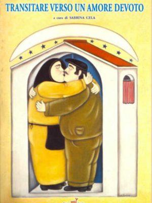 Transitare verso un amore devoto - Mariano Loiacono